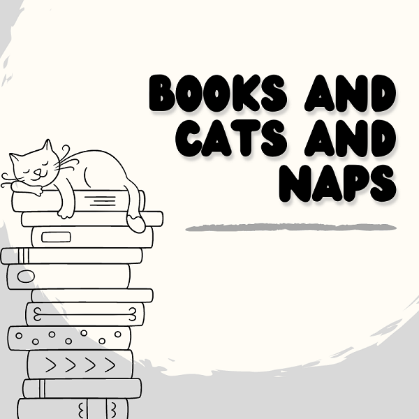 Books and cats and naps